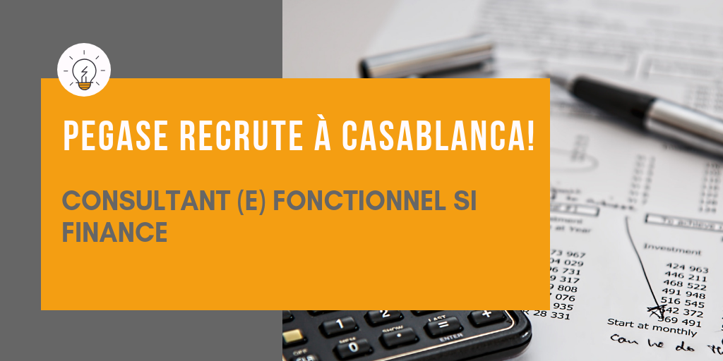 Pégase recrute: Un(e) consultant(e) fonctionnel SI finance  à Casablanca.
