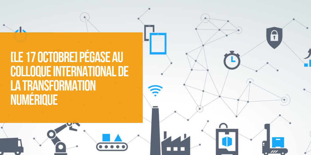 Pégase au colloque international de la transformation numérique